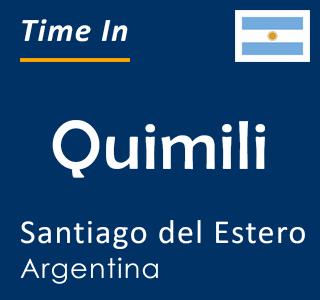 Current time in Quimili, Santiago del Estero, Argentina
