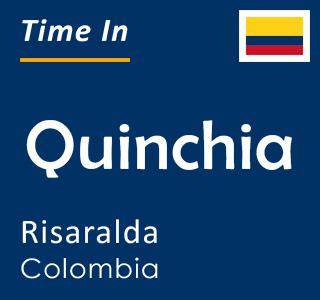 Current time in Quinchia, Risaralda, Colombia