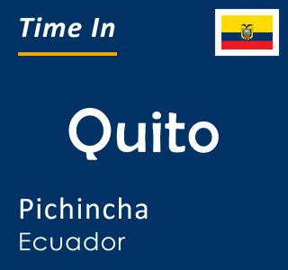 Current time in Quito, Pichincha, Ecuador