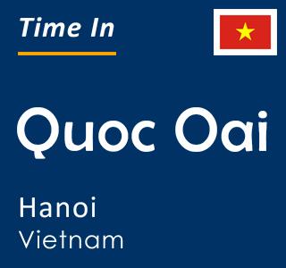 Current time in Quoc Oai, Hanoi, Vietnam