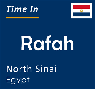 Current time in Rafah, North Sinai, Egypt