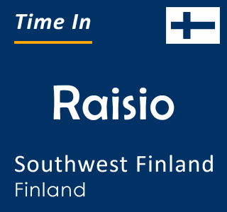 Current time in Raisio, Southwest Finland, Finland