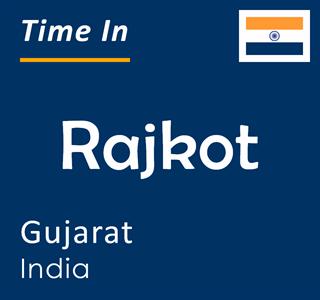 Current time in Rajkot, Gujarat, India