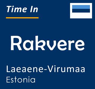 Current time in Rakvere, Laeaene-Virumaa, Estonia