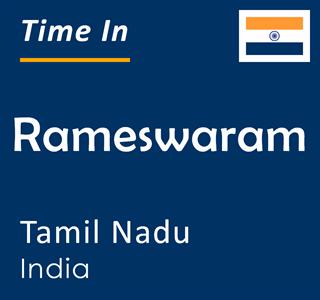 Current time in Rameswaram, Tamil Nadu, India