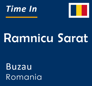 Current time in Ramnicu Sarat, Buzau, Romania