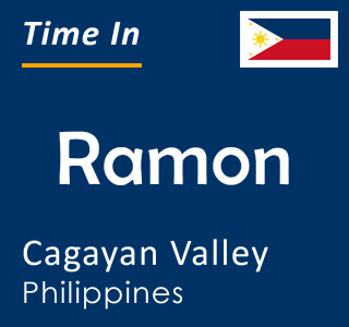 Current time in Ramon, Cagayan Valley, Philippines