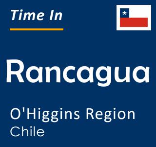 Current time in Rancagua, O'Higgins Region, Chile