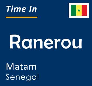 Current time in Ranerou, Matam, Senegal