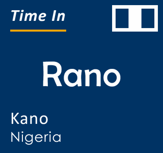 Current time in Rano, Kano, Nigeria