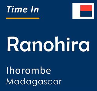 Current time in Ranohira, Ihorombe, Madagascar