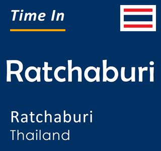 Current time in Ratchaburi, Ratchaburi, Thailand