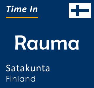 Current time in Rauma, Satakunta, Finland
