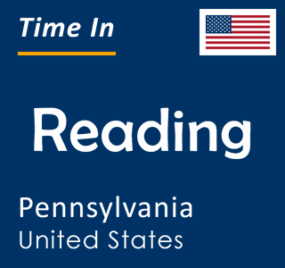 Current time in Reading, Pennsylvania, United States