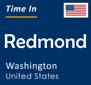 Current time in Redmond, Washington, United States