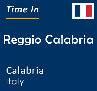 Current time in Reggio Calabria, Calabria, Italy