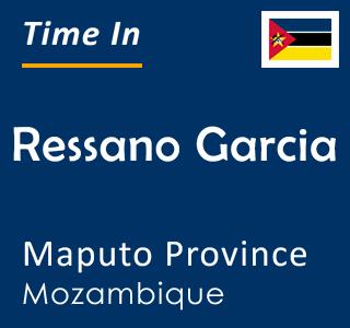 Current time in Ressano Garcia, Maputo Province, Mozambique