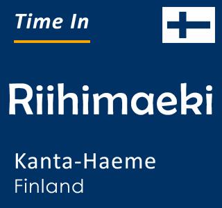 Current time in Riihimaeki, Kanta-Haeme, Finland