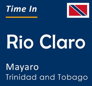 Current time in Rio Claro, Mayaro, Trinidad and Tobago