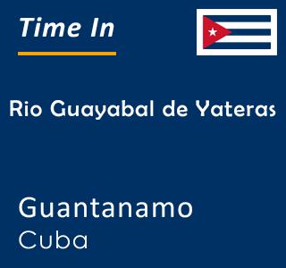Current time in Rio Guayabal de Yateras, Guantanamo, Cuba
