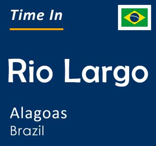 Current time in Rio Largo, Alagoas, Brazil