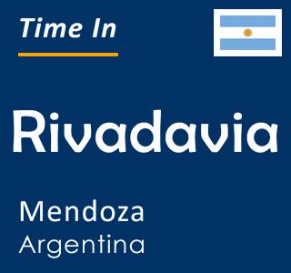 Current time in Rivadavia, Mendoza, Argentina