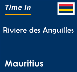 Current time in Riviere des Anguilles, Mauritius