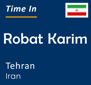 Current time in Robat Karim, Tehran, Iran
