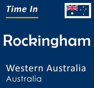 Current time in Rockingham, Western Australia, Australia