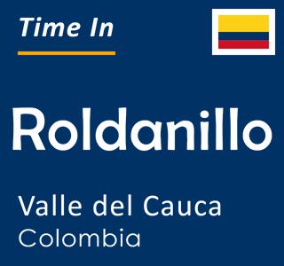 Current time in Roldanillo, Valle del Cauca, Colombia