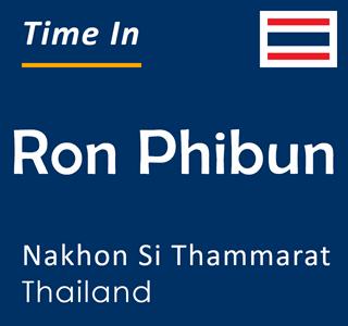 Current time in Ron Phibun, Nakhon Si Thammarat, Thailand
