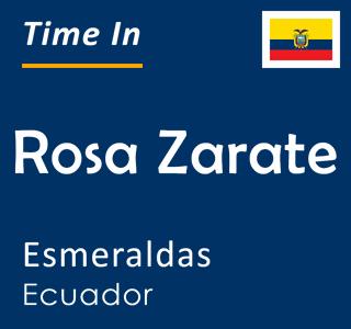 Current time in Rosa Zarate, Esmeraldas, Ecuador