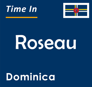 Current time in Roseau, Dominica