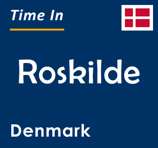 Current time in Roskilde, Denmark