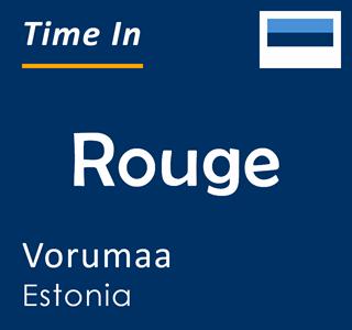 Current time in Rouge, Vorumaa, Estonia