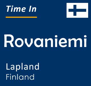 Current time in Rovaniemi, Lapland, Finland