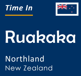 Current time in Ruakaka, Northland, New Zealand