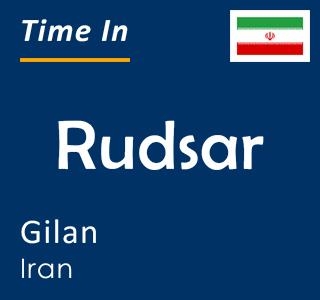Current time in Rudsar, Gilan, Iran