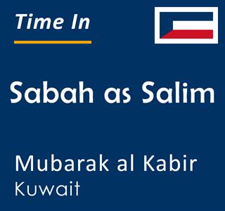 Current time in Sabah as Salim, Mubarak al Kabir, Kuwait