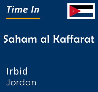 Current time in Saham al Kaffarat, Irbid, Jordan