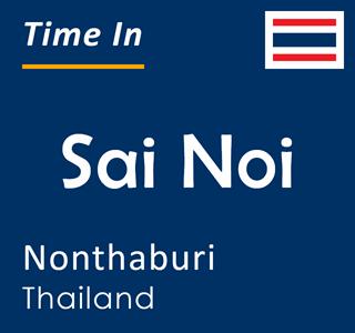 Current time in Sai Noi, Nonthaburi, Thailand