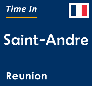 Current time in Saint-Andre, Reunion
