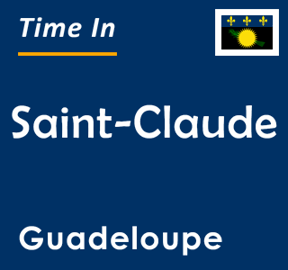 Current time in Saint-Claude, Guadeloupe