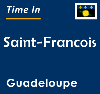 Current time in Saint-Francois, Guadeloupe