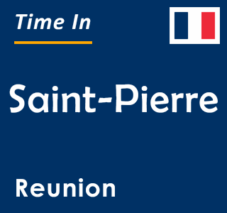 Current time in Saint-Pierre, Reunion