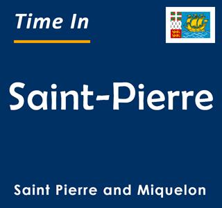 Current time in Saint-Pierre, Saint Pierre and Miquelon