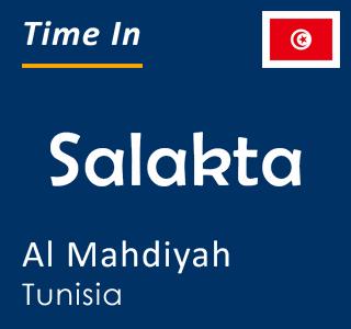 Current time in Salakta, Al Mahdiyah, Tunisia
