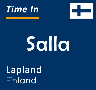 Current time in Salla, Lapland, Finland