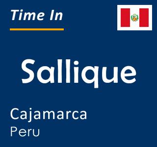 Current time in Sallique, Cajamarca, Peru