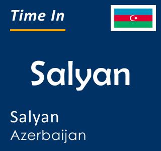 Current time in Salyan, Salyan, Azerbaijan